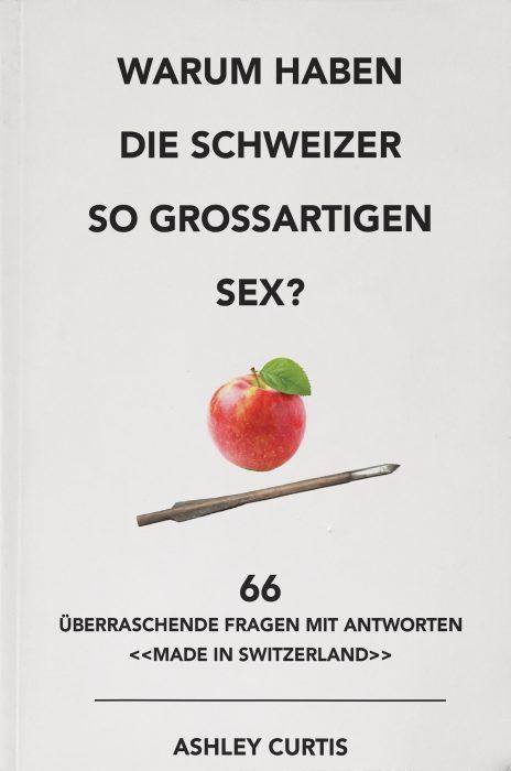 Warum haben die Schweizer so grossartigen Sex?